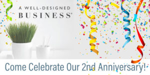 A Well-Designed Business 2nd Anniversary